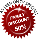 As seen on TV special - Family Discount 50% off!
